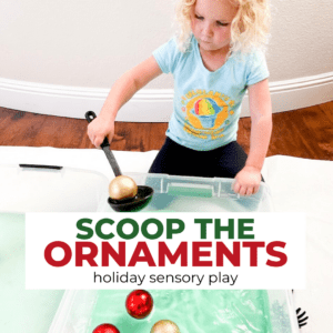 Ornament Scooping | Holiday Sensory Ideas for Toddlers
