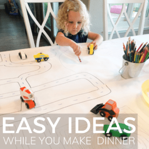 Easy Activities for Kids While You Make Dinner